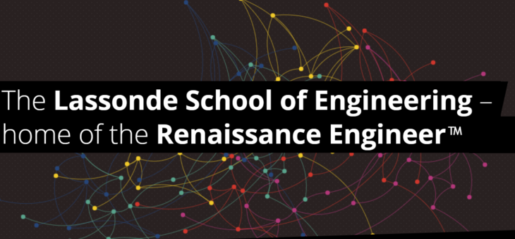 Lassonde Ignites Renaissance Engineers & Scientists